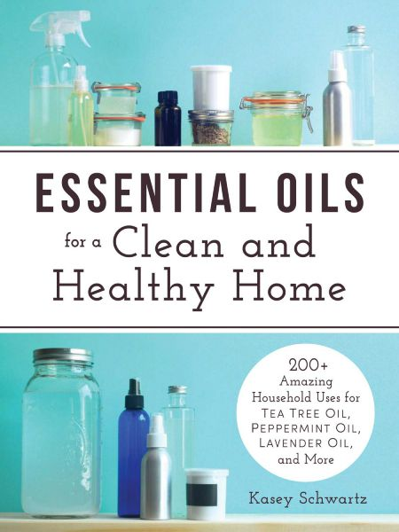 essential oils for a clean and healthy home book