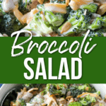 """a close up picture of broccoli salad with text """"broccoli salad"""" in white text across image"""