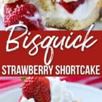 """Strawberry shortcake with whipped cream on a white plate with """"bisquick strawberry shortcake"""" across the image"""