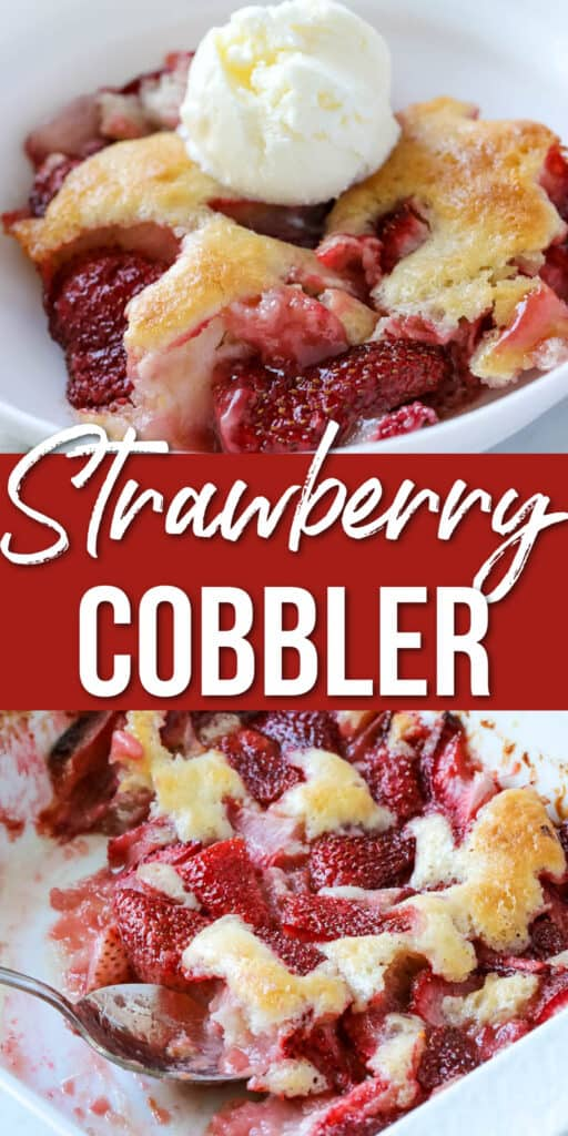 Strawberry cobbler Pinterest image with strawberry cobbler in a white bowl and white baking dish with a spoon.